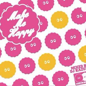 DJ KAZUYA / MAKE ME HAPPY 1st