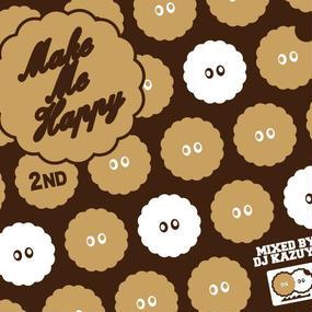 DJ KAZUYA / MAKE ME HAPPY 2nd