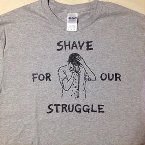 """""""Shave For Our Struggle"""" T-shirt ※お支払いは銀行振込を選択して下さい"""
