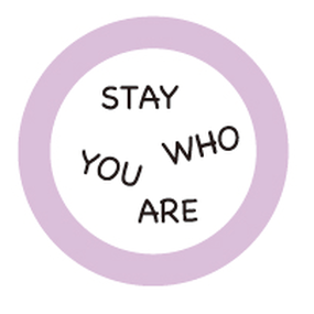 STAY WHO YOU ARE (Metal badges)