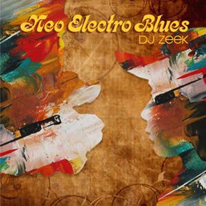 DJ ZEEK / NEO ELECTRO BLUES [MIX CD]