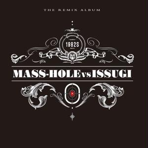 9月 - MASS-HOLE vs ISSUGI - 1982s ( the remix album ) [3LP]