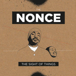 THE NONCE / THE SIGHT OF THINGS (DELUXE EDITION) [2LP]