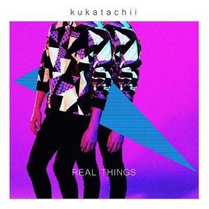 KUKATACHII / REAL THINGS [CD]