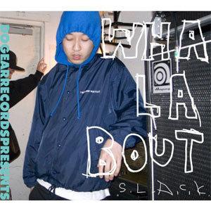 S.L.A.C.K. / WHALABOUT [CD]