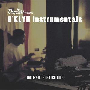 16FLIP & DJ SCRATCH NICE/B'KLYN Instrumentals [CD]