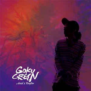 GOKU GREEN/ACID & REEFER [CD]