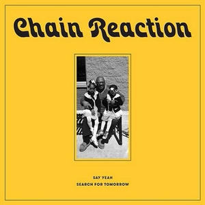 CHAIN REACTION (DISCO) / SEARCH FOR TOMORROW [7INCH]