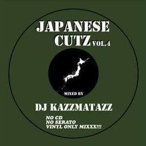 DJ KAZZMATAZZ / JAPANESE CUTZ VOL.4 [MIX CD]