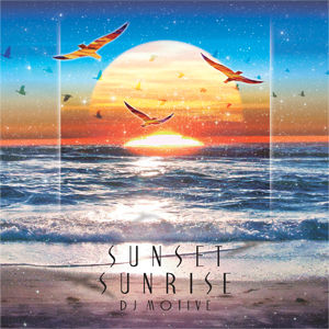 DJ MOTIVE - SUNSET SUNRISE [CD]