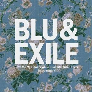 BLU & EXILE / Give Me My Flowers While I Can Still Smell Them: Instrumentals [2LP]