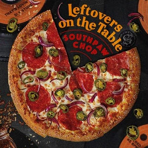 Southpaw Chop / Leftovers on the Table [CD]