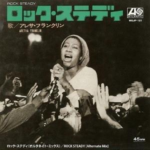 Aretha Franklin / ROCK STEADY (MONO) / ROCK STEADY (ALTERNATE MIX) [7inch]