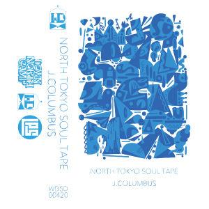 J.COLUMBUS - NORTH TOKYO SOUL TAPE [TAPE]