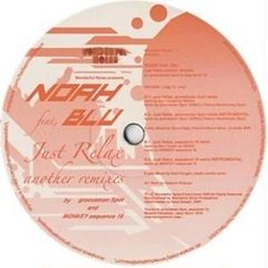 予約 - NOAH feat. Blu / Just Relax with Remixes (grooveman Spot Rmx/Monkey Sequence 19 Rmx) [12inch]