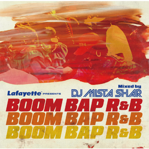 近日入荷 - DJ MISTA SHAR / BOOM BAP R&B [MIX CD]