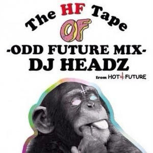 DJ HEADZ from HOT FUTURE / The HF Tape -Odd Future MIX- [MIX CD]