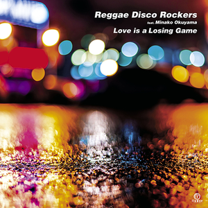 3/6 - Reggae Disco Rockers Feat. Minako Okuyama / Love is a Losing Game [7inch]