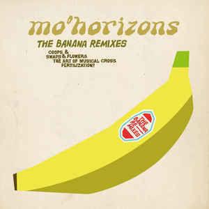 Mo' Horizons / The Banana Remixes [CD]