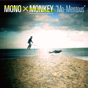 MONO×MONKEY/Mo-Mentous