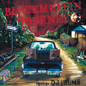 DJ URUMA / BLACKMUFFIN JOURNEY [MIX CD]