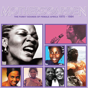 Various Artists / Mothers' Garden (The Funky Sounds Of Female Africa 1975 - 1984) [LP]