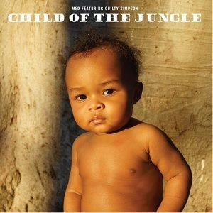 4月上旬 - MED & GUILTY SIMPSON / CHILD OF THE JUNGLE [LP]