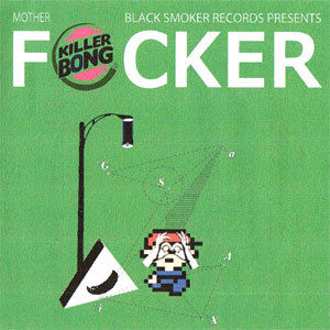 KILLER-BONG / F*CKER [CDR]