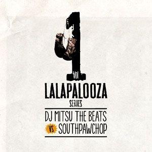 DJ Mitsu The Beats VS SOUTHPAW CHOP / Lalapalooza Series Vol.1 [2MIX CD]