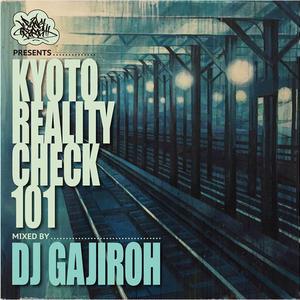 """KYOTO REALITY CHECK 101""mixed by DJ GAJIROH [MIX CD]"