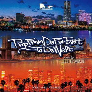 DJ R-MAN / Trip From Da Far East ~To Da West~ [MIX CD]