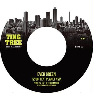 ISSUGI / 7INC TREE - EVER GREEN (feat. PLANET ASIA / Prod. BUDAMUNK) [7inch]