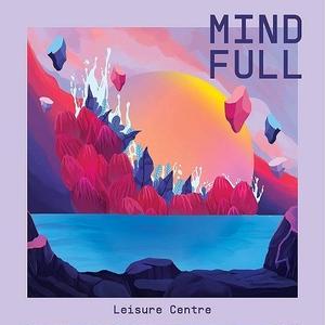 LEISURE CENTRE / MIND FULL [LP]