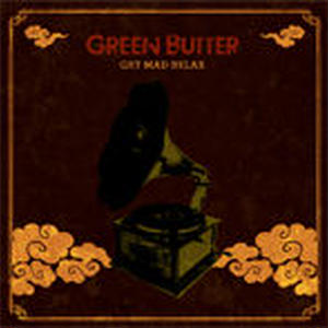 GREEN BUTTER (BUDAMUNK & MABANUA) / GET MAD RELAX [CD]