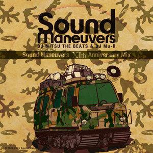 Sound Maneuvers (DJ Mitsu The Beats & DJ Mu-R) - 11th Anniversary Mix [MIX CD]