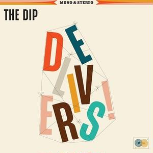 THE DIP / The Dip Delivers [LP]