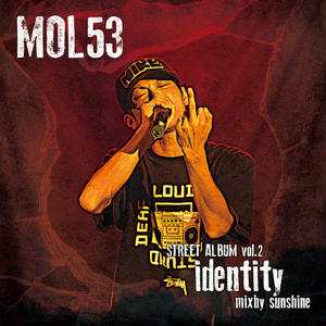 MOL53 / STREET ALBUM VOL2 [identity]2015-2016 [CD]