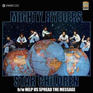 Mighty Ryeders/Star Children/Help Us Spread The Message [7INCH]