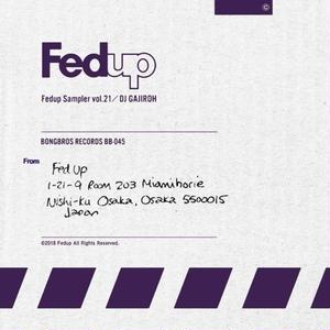 DJ GAJIROH / FED UP SAMPLER VOL.21 [MIX CD]