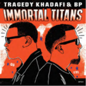 8月下旬予定 - TRAGEDY KHADAFI & BP / IMMORTAL TITANS [LP]