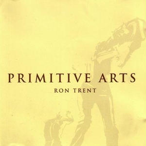 Ron Trent / Primitive Arts (2018 Re-Issue) [3LP]