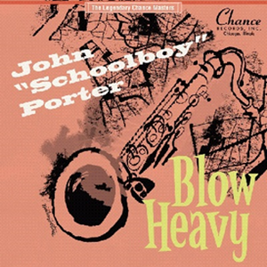 """3/6 - JOHN """"SCHOOLBOY"""" PORTER / BLOW HEAVY [10inch]"""