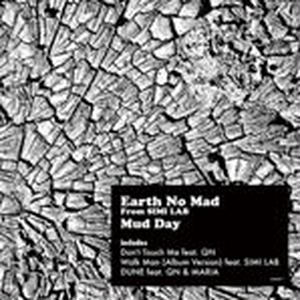 EARTH NO MAD from SIMI LAB / MUD DAY [CD]
