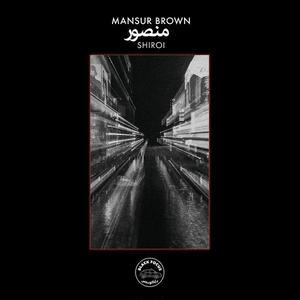 11月下旬入荷予定 - MANSUR BROWN / SHIROI [LP]