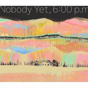 Shohei Takagi (cero) / Nobody Yet, 6:00p.m [MIX CD]