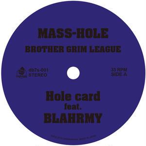 8/29 -MASS-HOLE&DJ GQ / BROTHER GRIM LEAGUE [7INCH]