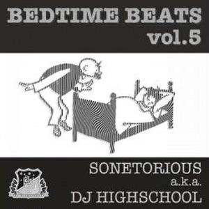 SONETORIOUS aka DJ HIGHSCHOOL / bed time beats vol.5 [CD]