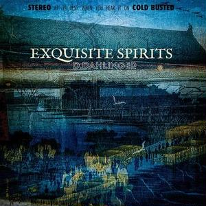 D.DAHLINGER / EXQUISITE SPIRITS [LP]