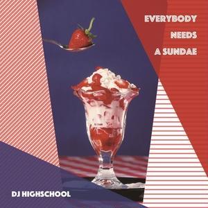 DJ Highschool / Everybody Needs A Sundae [MIX CD]