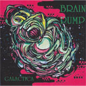 BRAIN PUMP - GALACTICA [CD]